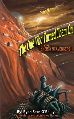 The One Who Turned Them On (The Energy Scavengers #2)