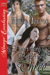 Everything's Better with Three by Marla Monroe