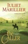 The Caller (Shadowfell, #3) by Juliet Marillier