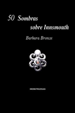 50 Sombras Sobre Innsmouth by Barbara Bronze