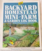 The Backyard Homestead, Mini-Farm and Garden Log Book by John Jeavons