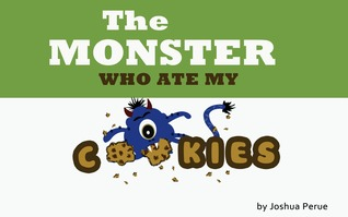 The Monster Who Ate My Cookies