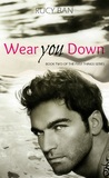 Wear You Down (First Things, #2)