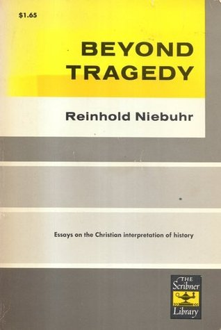beyond tragedy essays on the christian interpretation of history 287535