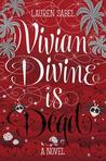 Vivian Divine Is Dead by Lauren Sabel