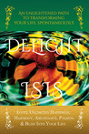 Delight: An Enlightened Path to Transforming Your Life, Spontaneously.