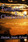 Twilight and Chickadees (Cindy's Crusades, #21)