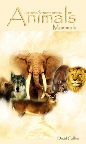 Children's Encyclopedia of Animals: Mammals (Educate and Entertain Series)