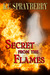 Secret From The Flames