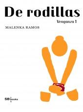 De rodillas (Venganza, #1)