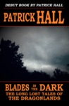 Blades in the Dark (The Long Lost Tales of the Dragonlands #1)