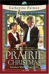 Prairie Christmas by Catherine  Palmer