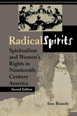 Radical Spirits: Spiritualism and Women's Rights in Nineteenth-Century America