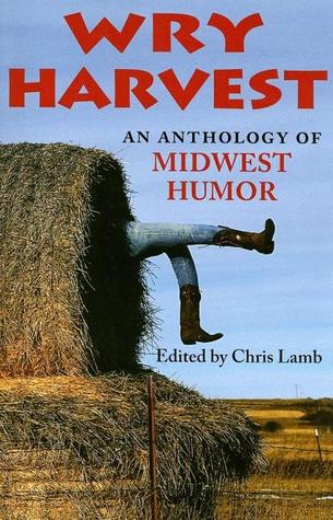 wry-harvest-an-anthology-of-midwest-humor