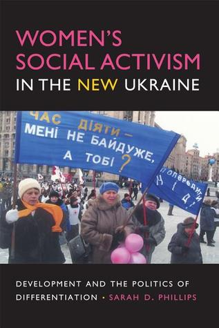 Women's Social Activism in the New Ukraine: Development and the Politics of Differentiation