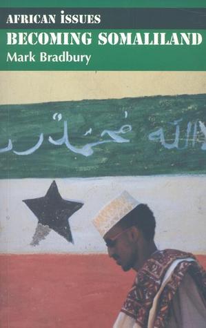 becoming-somaliland-reconstructing-a-failed-state