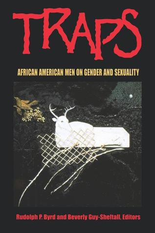 Traps: African American Men on Gender and Sexuality