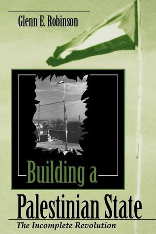 Building a Palestinian State: The Incomplete Revolution