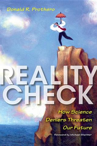 Reality Check: How Science Deniers Threaten Our Future