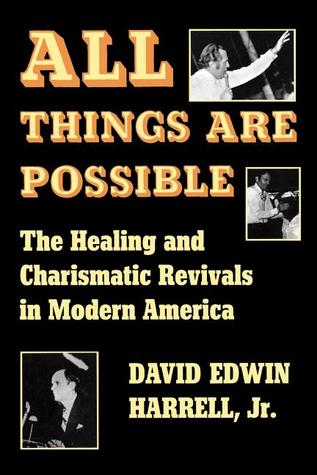 Descarga gratuita de Ebook para iphone 4 All Things Are Possible: The Healing and Charismatic Revivals in Modern America