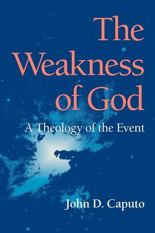 The Weakness of God: A Theology of the Event