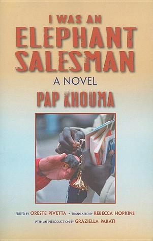 I Was an Elephant Salesman: Adventures Between Dakar, Paris, and Milan
