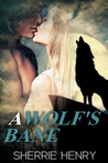 A Wolf's Bane by Sherrie Henry