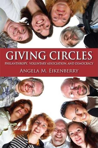 Giving Circles: Philanthropy, Voluntary Association, and Democracy