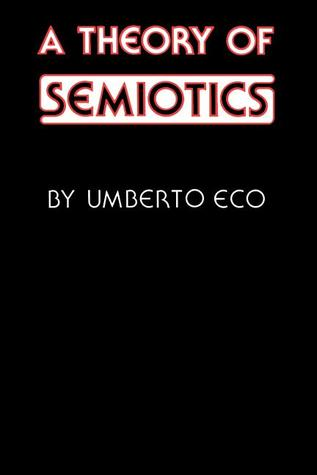 a theory of semiotics by umberto eco 10518