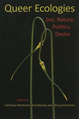 Queer Ecologies by Catriona Mortimer-Sandilands