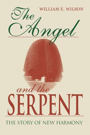 The Angel and the Serpent: The Story of New Harmony