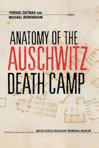 anatomy-of-the-auschwitz-death-camp