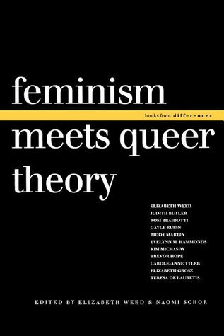 Feminism meets queer theory by Elizabeth Weed