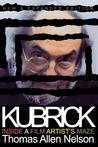 Kubrick: Inside a Film Artist's Maze