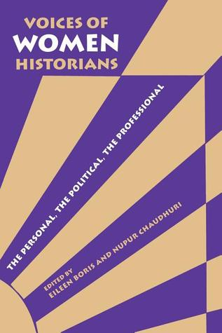 voices-of-women-historians-the-personal-the-political-the-professional