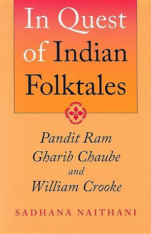 In Quest of Indian Folktales: Pandit Ram Gharib Chaube and William Crooke