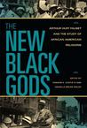 The New Black Gods: Arthur Huff Fauset and the Study of African American Religions