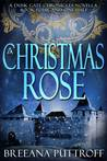 A Christmas Rose by Breeana Puttroff