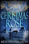 A Christmas Rose (Dusk Gate Chronicles #4.5)
