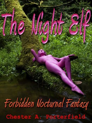 The Night Elf: Her Forbidden Nocturnal Fantasy