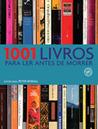 1001 livros para ler antes de morrer by Peter Boxall