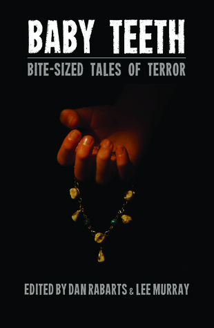Baby Teeth: Bite-sized Tales of Terror