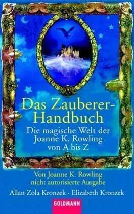 Das Zauberer Handbuch Die Magische Welt der Joanne K Rowling von A bis Z