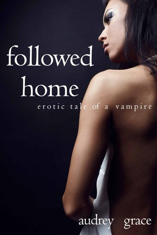 Followed Home: Erotic Tale of a Vampire