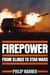 Firepower: From Slings to Star Wars