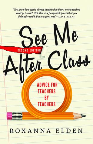 See me after class advice for teachers by teachers by roxanna elden 18731324 fandeluxe Gallery
