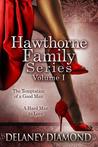 Hawthorne Family Series Volume I by Delaney Diamond