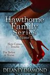 Hawthorne Family Series Volume II by Delaney Diamond