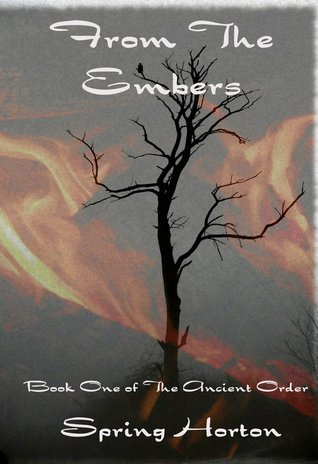 From The Embers (The Ancient Order, #1)