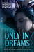 Only in Dreams (Stubborn Lo...
